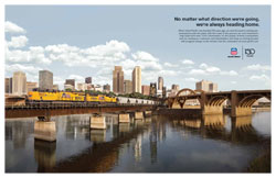"<a href=""/newsinfo/attachments/media_kit/up150/print_ad_home_stpaul.pdf"">Print from PDF</a><br><strong>No matter what direction we're going, we're always heading home.</strong><br>When Union Pacific was founded 150 years ago, we were focused on moving ever westward to unite the plains with the coast. In the process we were honored to help build more than 7,000 communities. It's the people of these communities, and our employees, customers and shareholders who keep us moving forward with progress always on the horizon. Join the celebration at www.up150.com."